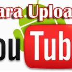 Cara Upload Video ke Youtube Lewat Ponsel Anda